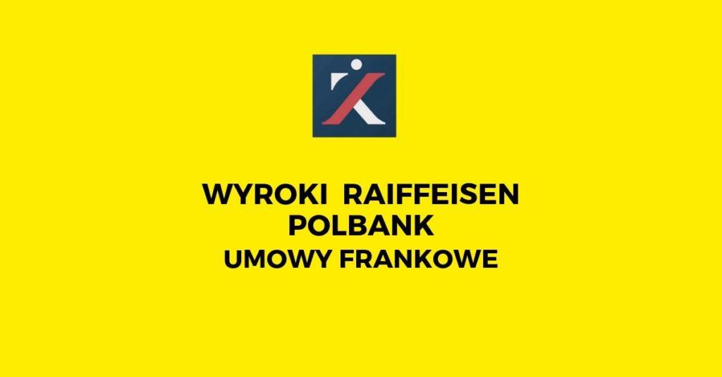 Raiffeisen Polbank - kredyty frankowe