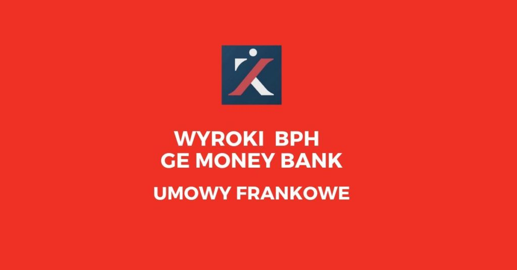 Wyroki BPH i GE MONEY BANK