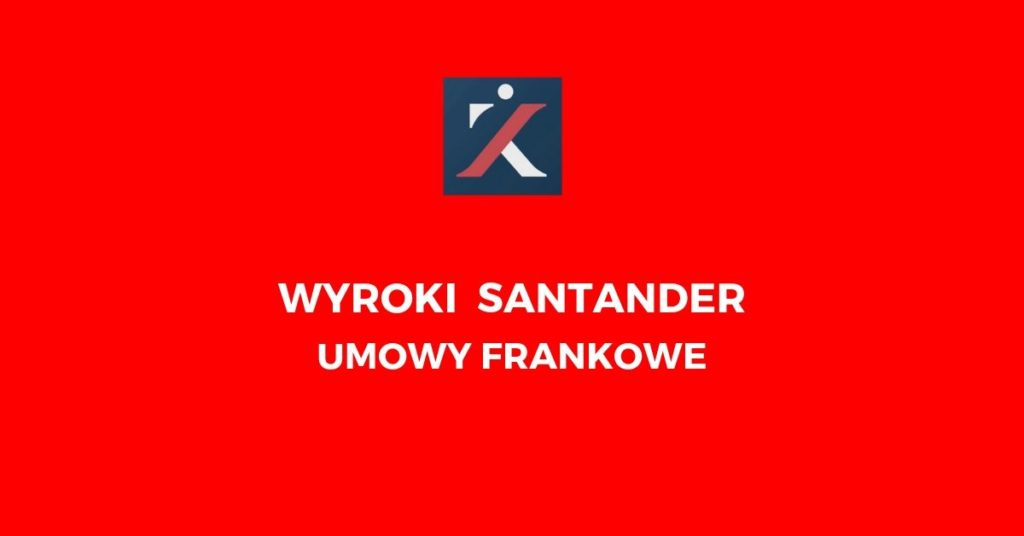 Santander - kredyty we frankach
