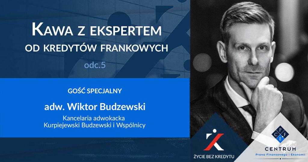 kredyty CHF - Wiktor Budzewski - Kawa z Ekspertem